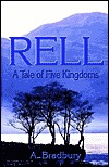 Rell: A Tale of Five Kingdoms A. Bradbury