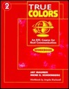 True Colors 2 Workbook: An EFL Course for Real Communication Jay Maurer
