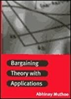 Bargaining Theory With Applications