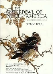 The Waterfowl of North America: The Complete Ducks, Geese, and Swans Robin Hill