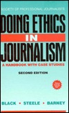 Doing Ethics Journalism Ralph D. Barney