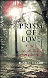 Prism of Love: Gods Colours in Everyday Life  by  Daniel J. OLeary
