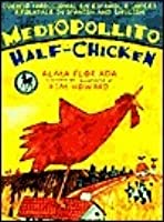 Mediopollito / Half-Chicken: A Folktale in Spanish and English