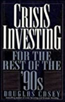 Crisis Investing For Rest 90's Casey Douglas