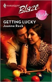 Getting Lucky (Harlequin Blaze #381)(Blush)  by  Joanne Rock