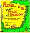 Please... Dont Tease The Dragon!: Short Tall Tales And Poems Dave Rudolf