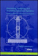 Simulating, Analyzing, and Animating Dynamical Systems: A Guide to Xppaut for Researchers and Students  by  Bard Ermentrout