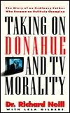 Taking on Donahue and TV Morality  by  Richard Dr Neill