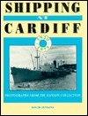 Shipping at Cardiff: Photographs from the Hansen Collection 1920-1975 David Jenkins