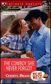The Cowboy She Never Forgot (Way Out West) (Silhouette Intimate Moments, #911)  by  Cheryl Biggs