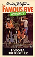 Five on a Hike Together (The Famous Five, #10)