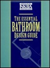 The Essential Bathroom Design Guide National Kitchen and Bath Association