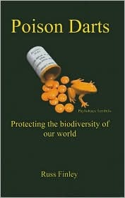 Poison Darts: Protecting the Biodiversity of Our World Russell Finley