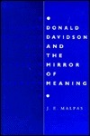 Donald Davidson And The Mirror Of Meaning: Holism, Truth, Interpretation  by  Jeff E. Malpas