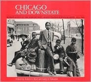 Chicago and Downstate: Illinois as Seen  by  the Farm Security Administration Photographers, 1936-1943 by Robert L. Reid