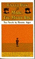 Ragged Dick and Mark, the Match Boy: Two Novels by Horatio Alger