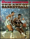 The Art of Basketball: A Guide to Self-Improvement in the Fundamentals of the Game Oscar Robertson
