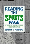 Reading The Sports Page: A Guide To Understanding Sports Statistics Jeremy R. Feinberg