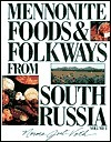 Mennonite Food and Folkways from South Russia Norma Jost Voth