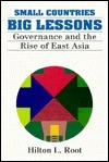Small Countries, Big Lessons: Governance and the Rise of East Asia Hilton L. Root