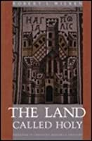 The Land Called Holy: Palestine in Christian History & Thought