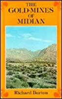 The Gold-Mines of Midian and the Ruined Midianite Cities