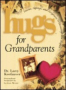 Hugs for Grandparents  by  Larry Keefauver