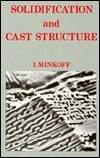 Solidification and Cast Structure I. Minkoff
