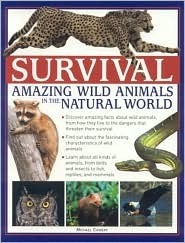 Survival: Amazing Wild Animals In The Natural World  by  Michael Chinery