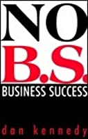 No Bs Business Success