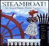 Steamboat!: The Story of Captain Blanche Leathers  by  Judith Heide Gilliland
