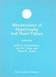 Biochemistry of Hypertrophy and Heart Failure  by  Lorrie A. Kirshenbaum