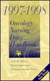 1997 Oncology Nursing Drug Handbook  by  Gail M. Wilkes