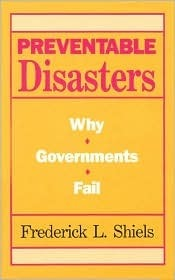 Preventable Disasters Frederick L. Shiels