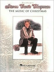 Steven Curtis Chapman   The Music Of Christmas: P/V/G  by  Steven Curtis Chapman