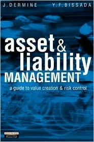 Asset & Liability Management: A Guide To Value Creation And Risk Control Jean Dermine
