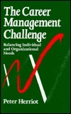 The Career Management Challenge: Balancing Individual and Organizational Needs  by  Peter Herriot