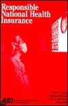 Responsible National Health Insurance  by  Mark Pauly