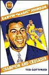 Earvin Magic Johnson: Champion And Crusader (Book Report Biographies)  by  Ted Gottfried