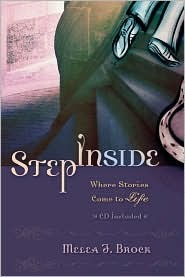 Step Inside: Where Stories Come to Life [With CD] Melea J. Brock