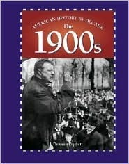 American History  by  Decade - The 1900s by Deanne Durrett