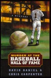 Murder at the Baseball Hall of Fame  by  David Daniel