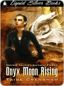 Onyx Moon Rising  by  Taige Crenshaw
