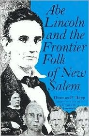 Abe Lincoln and the Frontier Folk of New Salem Thomas P. Reep