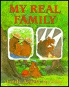 My Real Family  by  Emily Arnold McCully