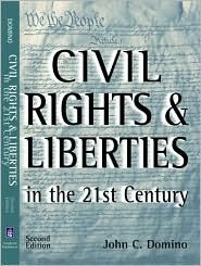 Civil Rights and Liberties in the 21st Century John C. Domino
