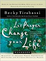 Let Prayer Change Your Life: Discover the Awesome Power of Prayer and Its Life-Changing Results