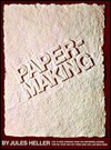 Papermaking - the white art  by  Jules Heller