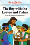 The Boy with the Loaves and Fishes Enid Blyton
