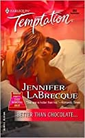 Better Than Chocolate (The Wrong Bed) (Harlequin Temptation, #992)